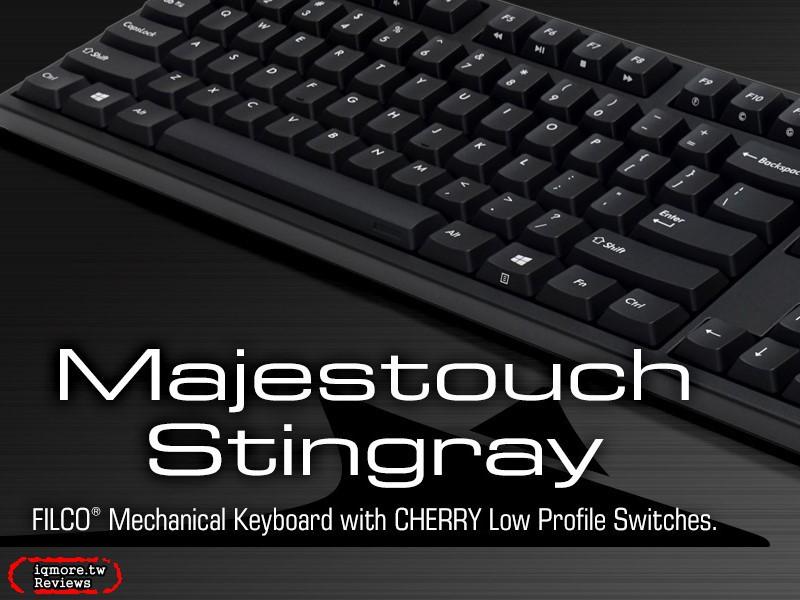 終於有新款FILCO!FILCO Majestouch Stingray 矮軸鍵盤即將上市,搭載Cherry矮軸